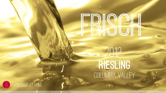 Wine Pick Of The Week: Frisch 2012 Columbia Valley, Washington Riesling