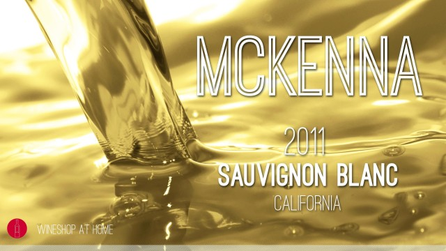 Wine Pick of the Week: McKenna 2011 Napa Valley Sauvignon Blanc